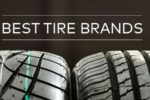 Best Tire Brands 2019: A List of the Top 10 Tire Brands