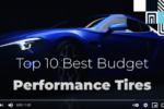 Top 10 Best Budget Performance Tires - Video