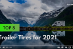 Top 8 Trailer Tires for 2021 - Video