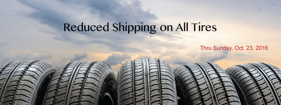 Reduced Shipping On ALL Tires thru Sunday!